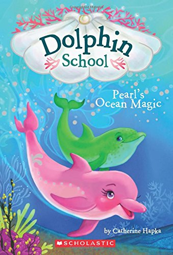 Pearl's Ocean Magic (Dolphin School #1)