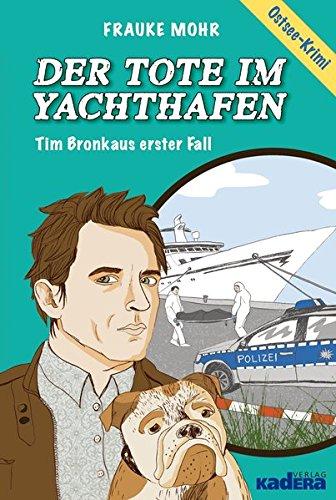 Der Tote im Yachthafen: Tim Bronkaus erster Fall