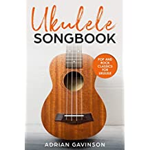 Ukulele Songbook: Pop and Rock Classics for Ukulele