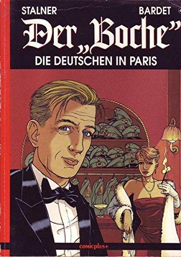 Der 'Boche', Bd.4, Die Deutschen in Paris Broschiert – 1994 Daniel Bardet Martin Stalner Alexandre Stalner Der ' Boche'