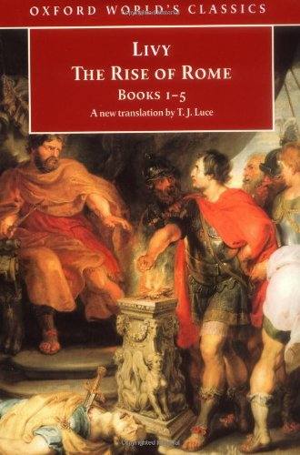 The Rise of Rome: Books One to Five (Oxford World's Classics) (Bks. 1-5)
