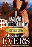 I am Not Your Melody: (steamy cowboy romance)