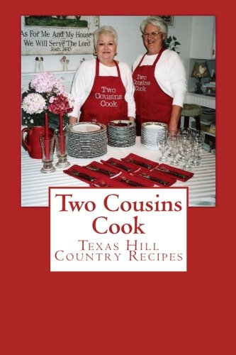 Read Online Two Cousins Cook : Texas Hill Country Recipes PDF