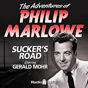 The Adventures of Philip Marlowe: Sucker's Road Radio/TV Program