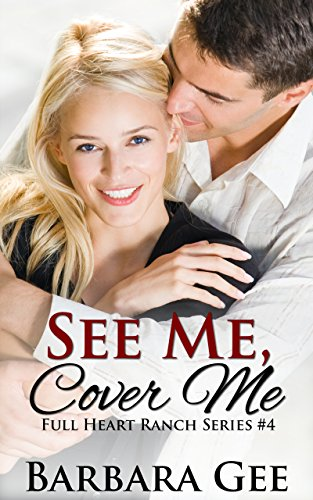 See Me, Cover Me: Full Heart Ranch Series #4 by [Gee, Barbara]