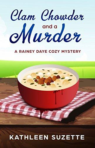 Chowder Clam Cook (Clam Chowder and a Murder: A Rainey Daye Cozy Mystery)