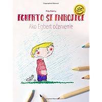 Egberto se enrojece/Ako Egbert ocervenie: Libro infantil ilustrado español-eslovaco (Edición bilingüe)
