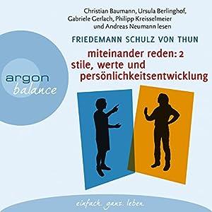 Miteinander reden 2: Stile, Werte und Persönlichkeitsentwicklung Hörbuch