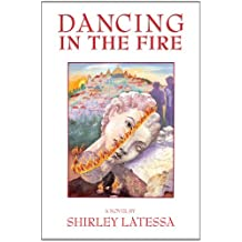 Dancing in the Fire: A Novel