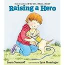 Raising a Hero
