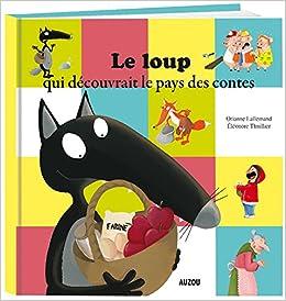 Emmanuelle Lallemand - Le Loup Qui Decouvrait Le Pays Des Contes