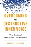 Image of Overcoming the Destructive Inner Voice: True Stories of Therapy and Transformation