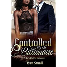 Controlled By The Billionaire: A Dark BWWM Sub Romance For Adults