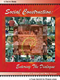 Social Construction: Entering the Dialogue