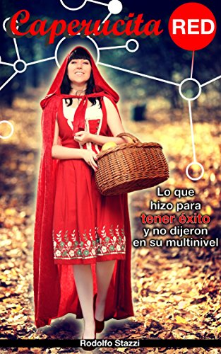 Amazon.com: Caperucita RED: Lo que hizo para tener éxito y no dijeron en su multinivel (Spanish Edition) eBook: Rodolfo Stazzi: Kindle Store