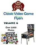 Classic Video Game Flyers: A Picture Book   Volume 6