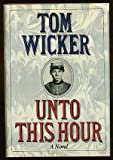 Unto This Hour, Tom Wicker, 0670521930