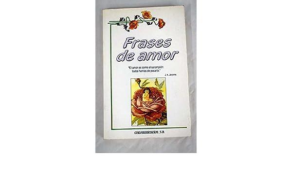 Frases De Amor 9788476722152 Amazoncom Books
