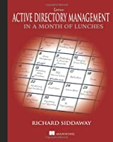 Learn Active Directory Management in a Month of Lunches Front Cover