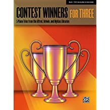 Contest Winners for Three, Book 4: 5 Early Intermediate to Intermediate Piano Trios from the Alfred, Belwin, and Myklas Libraries (Piano)