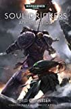 Annihilation: Chapter War, Hellforged and Phalanx (Warhammer 40,000 Omnibus: Soul Drinkers)