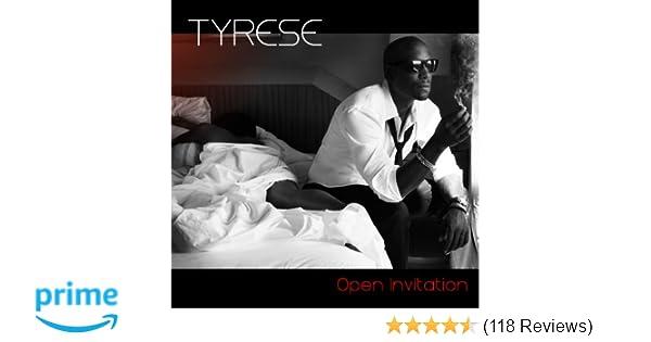 Tyrese open invitation explicit amazon music stopboris Gallery