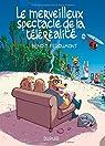 Le merveilleux spectacle de la téléréalité - Tome 1 par Feroumont
