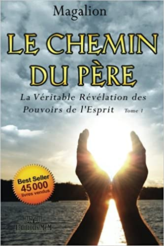 Amazon Com Le Chemin Du Pere La Veritable Revelation Des
