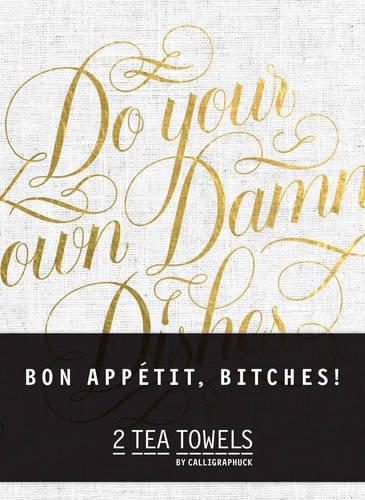 Bon, Appetit Bitches! Tea Towels