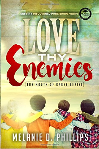 Love Thy Enemies (The Mouth of Babes)