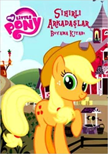 My Little Pony Sihirli Arkadaslar Kolektif 9786050912890 Amazon