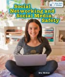 Social Networking and Social Media Safety, Eric Minton, 1477730192