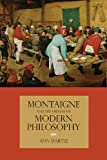Montaigne and the Origins of Modern Philosophy, Ann Hartle, 0810129329