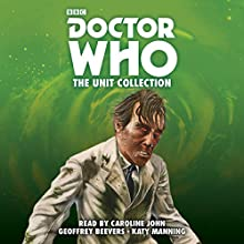 Doctor Who: The UNIT Collection Audiobook by Terrance Dicks, Malcolm Hulke Narrated by Caroline John, Geoffrey Beevers, Katy Manning