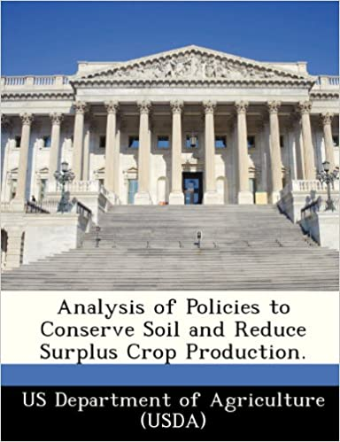 Analysis of Policies to Conserve Soil and Reduce Surplus Crop Production.
