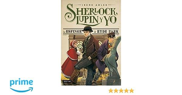 La esfinge de Hyde Park: Sherlock, Lupin y yo 8: Amazon.es: Irene Adler, Miguel García: Libros