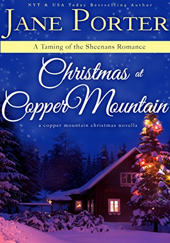 Christmas At Copper Mountain (Taming of the Sheenans Book 1) by [Porter, Jane]