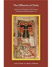 The Effluents of Deity: Alchemy and Psychoactive Sacraments in Medieval and Renaissance Art