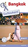 Guide du Routard Bangkok 2016/17