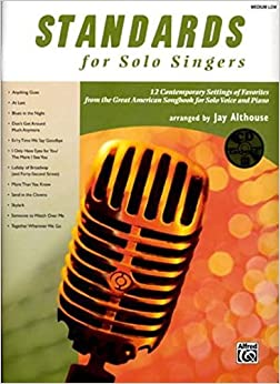 Standards for Solo Singers: 12 Contemporary Settings of Favorites from the Great American Songbook for Solo Voice and Piano (Medium Low Voice), Book & CD by Jay Althouse (2007-07-01)