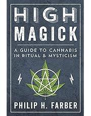 High Magick: A Guide to Cannabis in Ritual & Mysticism