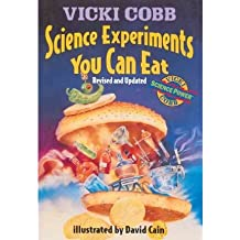 [(Science Experiments You Can Eat )] [Author: Vicki Cobb] [Oct-2001]