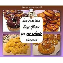 Les Recettes Sans Gluten Que Vos Enfants Aimeront (French Edition)
