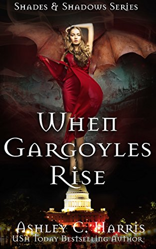 When Gargoyles Rise (Shades and Shadows: When Gargoyles Rise Book 1) by [Harris, Ashley C.]
