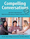 Compelling Conversations - Japan: Questions and Quotations for High Intermediate Japanese English Language Learners (Volume 4)