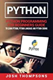 Python: Python Programming For Beginners Guide To Learn Python, Python Language And Python Coding