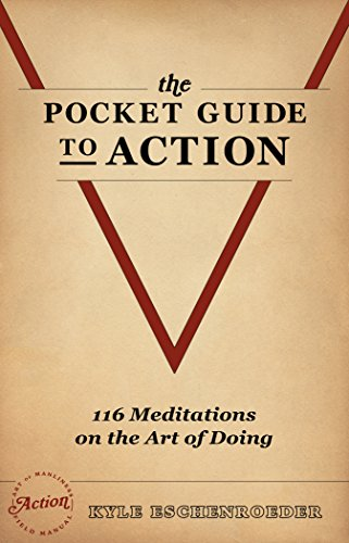 The Pocket Guide to Action: 116 Meditations on the Art of Doing cover