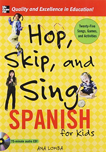 Hop, Skip, and Sing Spanish (Book + Audio CD): An Interactive Audio Program for Kids by McGraw-Hill