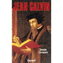 Jean Calvin (Biographies Historiques) (French Edition)