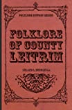 Folklore of County Leitrim, Leland L. Duncan, 144552015X